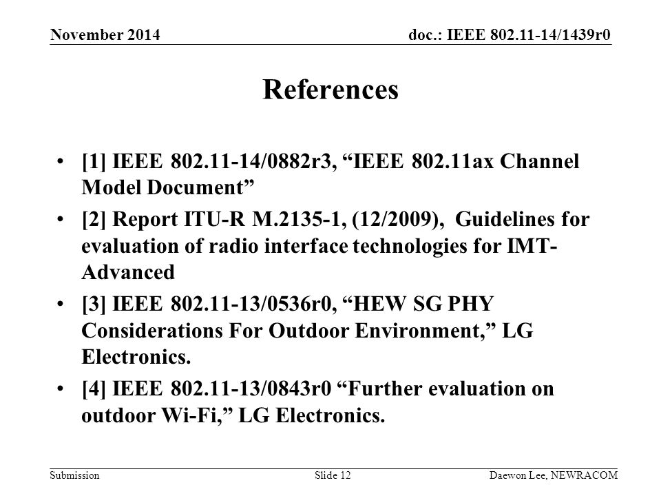 November 2014 References. [1] IEEE 802.11-14/0882r3, IEEE 802.11ax Channel Model Document